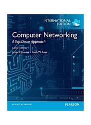 Computer Networking: A Top-Down Approach, Paperback Book, By: KUROSE and J.F.