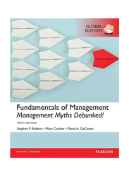 Fundamentals of Management: Management Myths Debunke Global 10th Edition, Paperback Book, By: Stephen Robbins, David De Cenzo and Mary Coulter