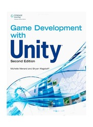 Game Development With Unity 2nd Edition, Paperback Book, By: Michelle Menard and Bryan Wagstaff