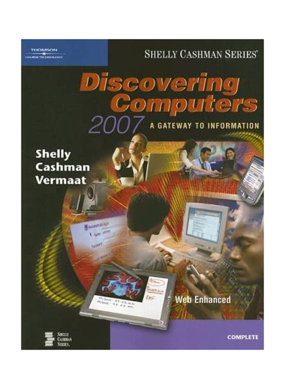 Discovering Computers 2007: A Getway to Information Web Enhanced Complete, Paperback Book, By: G.B. Shelly