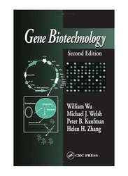 Gene Biotechnology 2nd Edition, Paperback Book, By: William Wu, Helen H. Zhang, Michael J. Welsh and Peter B. Kaufman