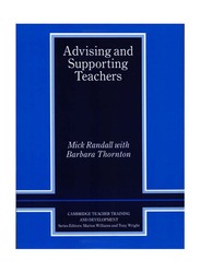 Advising and Supporting Teachers, Paperback Book, By: Mick Randall and Barbara Thornton