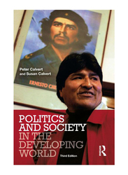 Politics and Society In The Developing World 3rd Edition, Paperback Book, By: Peter Calvert and Susan Calvert