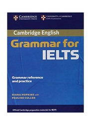 Cambridge English: Grammar For IELTS, Paperback Book, By: Diana Hopkins