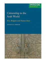 Citizenship in the Arab World : Kin, Religion and Nation-State, Paperback Book, By: Gianluca Parolin
