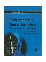 Contemporary Tourist Behavior : Yourself and Others As Tourists, Paperback Book, By: David Bowen and Jackie Clarke