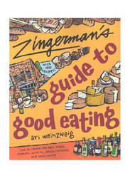 Zingerman's Guide To Good Eating: How to Choose The Best Bread, Cheeses, Olive Oil, Pasta, Chocolate & Much More, Paperback Book, By: Ari Weinzweig