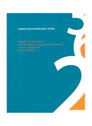 Strategic Compensation: Pearson New International Edition (7th Edition), Paperback Book, By: Joseph J. Martocchio