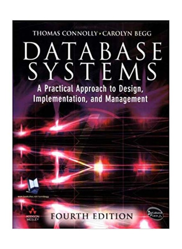 Database Systems : A Practical Approach To Design, Implementation and Management, Paperback Book, By: Thomas Connolly and Carolyn Begg