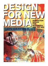 Design for New Media: Interaction Design for Multimedia and The Web, Paperback Book, By: Lon Barfield
