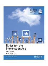 Ethics for the Information Age Global Edition 6th Edition, Paperback Book, By: Michael J. Quinn