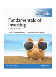 Fundamentals of Investing, Global Edition (13th Edition), Paperback Book, By: Scott B. Smart, Lawrence J. Gitman and Michael D. Joehnk