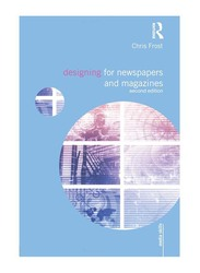 Designing for Newspapers and Magazines 2nd Edition, Paperback Book, By: Chris Frost