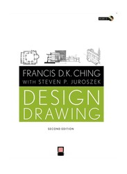 Design Drawing 2nd Edition, Paperback Book, By: Francis D. K. Ching and Steven P. Juroszek