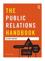 The Public Relations Handbook, Paperback Book, By: Heather Yaxley and Alison Theaker