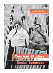Tourism Studies and the Social Sciences, Paperback Book, By: Andrew Holden