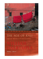 The Age Of Kali: Indian Travels & Encounters, Paperback Book, By: William Dalrymple