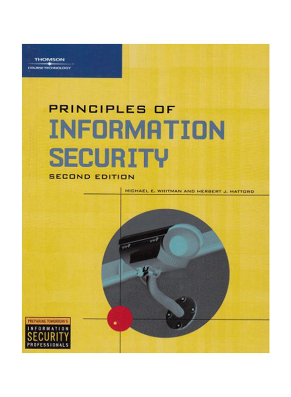 Principles of Information Security 2nd Edition, Paperback Book, By: Michael Whitman and Herbert J. Mattord