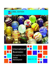 International Business: Competing in the Marketplace Global 10th Edition, Paperback Book, By: Charles W. L. Hill