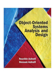 Object Oriented Systems Analysis and Design, Paperback Book, By: Noushin Ashrafi and Hessam Ashrafi
