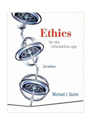 Ethics for the Information Age 3rd Edition, Paperback Book, By: Michael J. Quinn
