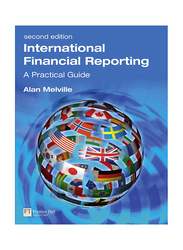 International Financial Reporting : A Practical Guide 2nd Edition, Paperback Book, By: Alan Melville