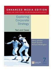 Exploring Corporate Strategy: Text and Cases 7th Edition, Paperback Book, By: Kevan Scholes, Richard Whittington and Gerry Johnson