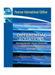 Differential Equations and Boundary Value Problems: Computing and Modeling 4th Edition, Paperback Book, By: C. Henry Edwards and David E. Penney