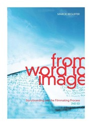 From Word to Image: Storyboarding and the Filmmaking Process 2nd Edition, Paperback Book, By: Marcie Begleiter