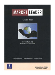 Market Leader: Business English with The Financial Times Course, Paperback Book, By: David Cotton, David Falvey, Simon Kent