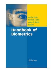 Handbook of Biometrics, Paperback Book, By: Arun A. Ross, Patrick Flynn and Anil K. Jain