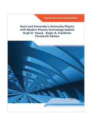 Sears and Zemansky's University Physics With Modern Physics Technology Update, Paperback Book, By: Roger A. Freedman, Hugh D. Young and A. Lewis Ford