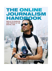The Online Journalism Handbook: Skills To Survive and Thrive In The Digital Age, Paperback Book, By: Paul Bradshaw and Liisa Rohumaa