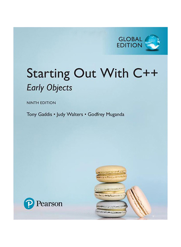 Starting Out With C++ : : Early Objects, Global Edition 9th Edition, Paperback Book, By: Tony Gaddis, Godfrey Muganda and Judy Walters
