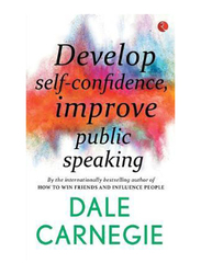 Develop Self-Confidence, Improve Public Speaking, Paperback Book, By: Dale Carnegie