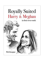 Royally Suited: Harry and Meghan In Their Own Words, Paperback Book, By: Phil Dampier