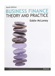 Business Finance: Theory and Practice 10th Edition, Paperback Book, By: Eddie McLaney