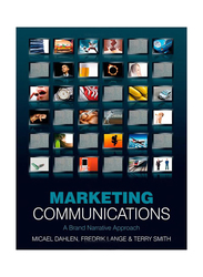 Marketing Communications: A Brand Narrative Approach, Paperback Book, By: Micael Dahlen, Terry D. Smith and Fredrik Lange
