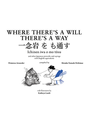Where There's A Will There's a Way: Japanese Proverbs & Their English Equivalents, Paperback Book, By: Primrose Arnander, Ritsuko Yamada Nishimae