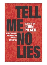 Tell Me No Lies, Paperback Book, By: John (Ed) Pilger