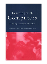 Learning With Computers : Analysing Productive Interactions, Paperback Book, By: Paul Light