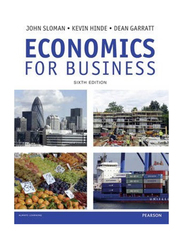 Economics for Business, Paperback Book, By: John Sloman, Kevin Hinde, Dean Garratt
