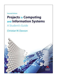 Projects In Computing and Information Systems: A Student's Guide 2nd Edition, Paperback Book, By: Dr Christian W. Dawson
