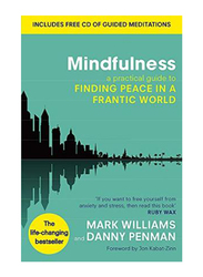 Mindfulness: A practical Guide To Finding Peace In A Frantic World, Paperback Book, By: Professor Mark Williams, Dr Danny Penman