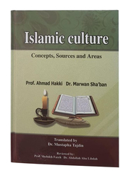 Islamic Culture, Concepts, Sources & Areas, Hardcover Book, By: Prof. Ahmad Hakki, Dr. Marwan Sha'ban