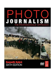 Photojournalism: The Professional's Approach 6th Edition, Paperback Book, By: Kenneth Kobre