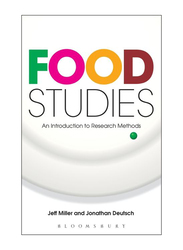 Food Studies : An Introduction to Research Methods, Paperback Book, By: Jonathan Deutsch, Jeff Miller