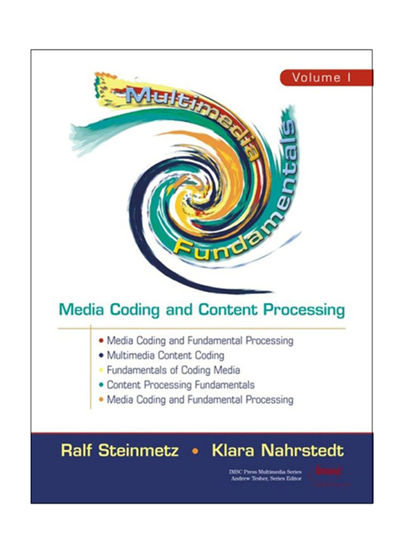 Multimedia Fundamentals, Volume 1: Media Coding and Content Processing, 2nd Edition, Hardcover Book, By: Ralf Steinmetz and Klara Nahrstedt
