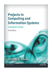 Projects in Computing and Information Systems: A Student's Guide 3rd Edition, Paperback Book, By: Dr Christian W. Dawson