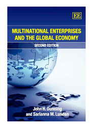 Multinational Enterprises and the Global Economy 2nd Edition, Paperback Book, By: John H. Dunning, Sarianna M. Lundan
